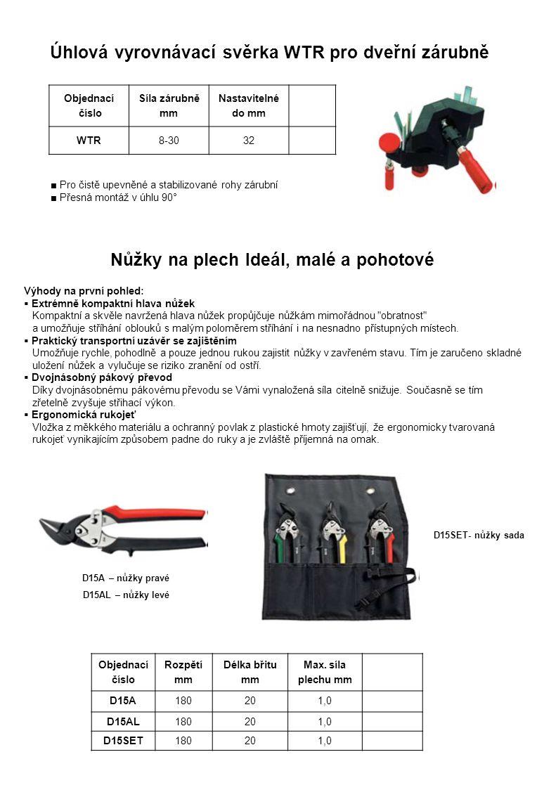 ■ Pro čistě upevněné a stabilizované rohy zárubní ■ Přesná montáž v úhlu 90° Úhlová vyrovnávací svěrka WTR pro dveřní zárubně Objednací číslo Síla zár