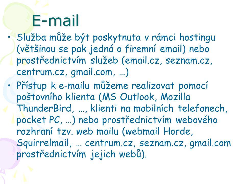 E-mail Služba může být poskytnuta v rámci hostingu (většinou se pak jedná o firemní email) nebo prostřednictvím služeb (email.cz, seznam.cz, centrum.c