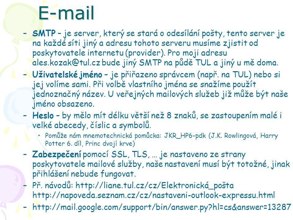 E-mail –SMTP – je server, který se stará o odesílání pošty, tento server je na každé síti jiný a adresu tohoto serveru musíme zjistit od poskytovatele