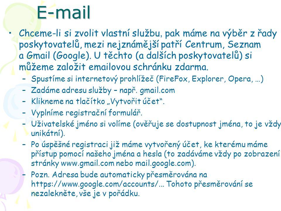 E-mail Chceme-li si zvolit vlastní službu, pak máme na výběr z řady poskytovatelů, mezi nejznámější patří Centrum, Seznam a Gmail (Google). U těchto (