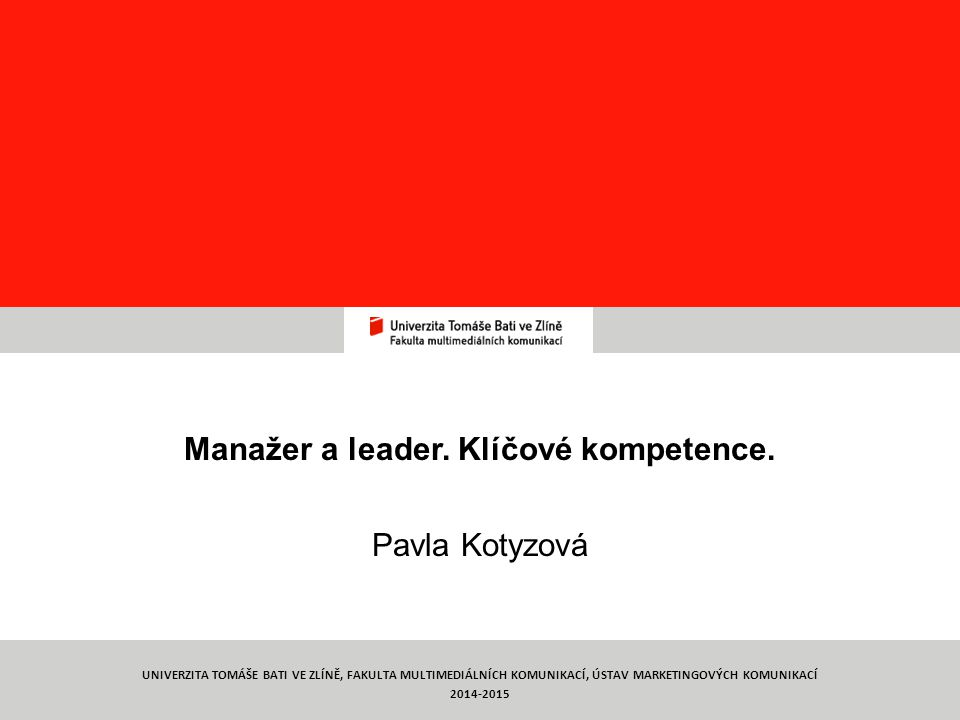Co je management 2 PhDr.Pavla Kotyzová, Ph.