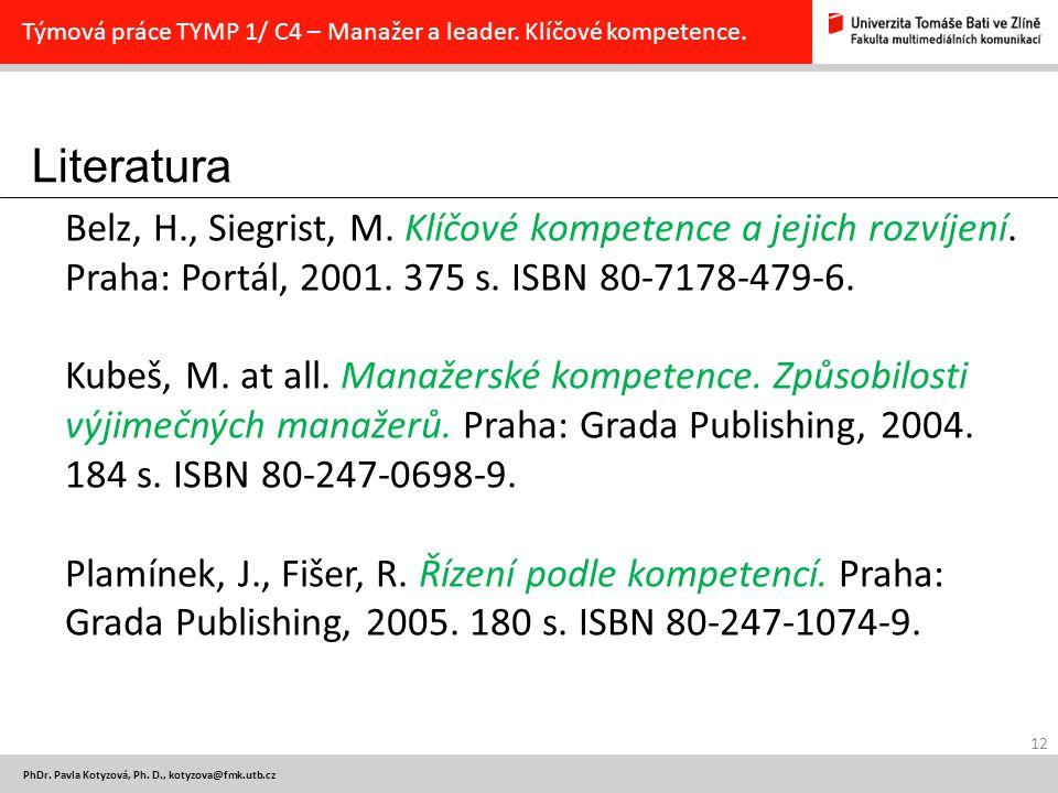 Literatura 12 PhDr.Pavla Kotyzová, Ph.