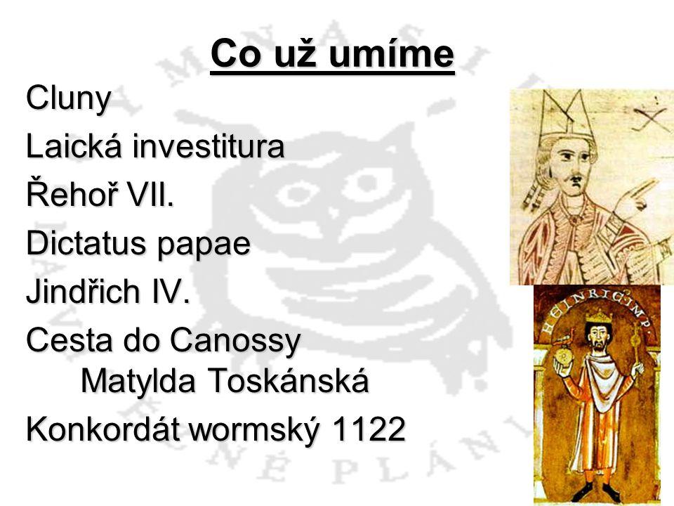 Cluny Laická investitura Řehoř VII.Dictatus papae Jindřich IV.
