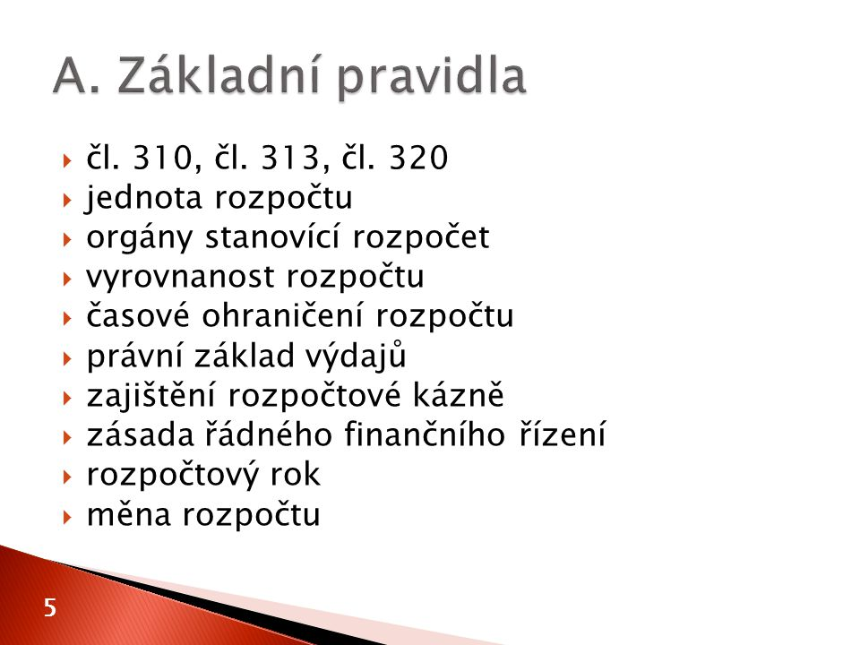  čl.126  základní pravidlo  sledování vývoje rozpočtové situace ◦ 3 % ◦ 60 %  řízení podle čl.