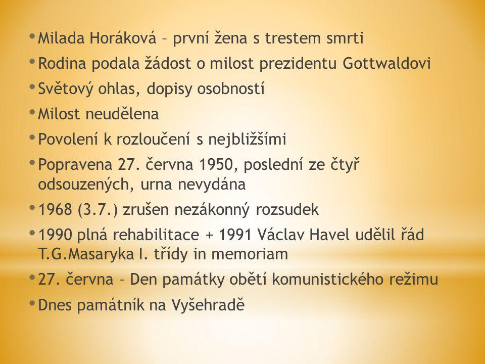 Milada Horáková – první žena s trestem smrti Rodina podala žádost o milost prezidentu Gottwaldovi Světový ohlas, dopisy osobností Milost neudělena Pov