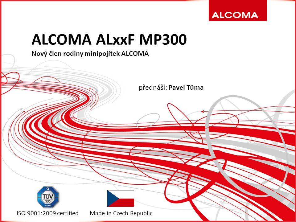 ALCOMA ALxxF MP300 Nový člen rodiny minipojítek ALCOMA ISO 9001:2009 certifiedMade in Czech Republic přednáší: Pavel Tůma