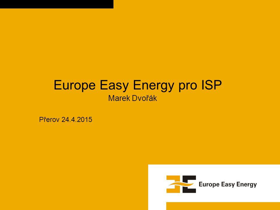 Europe Easy Energy pro ISP Marek Dvořák Přerov 24.4.2015