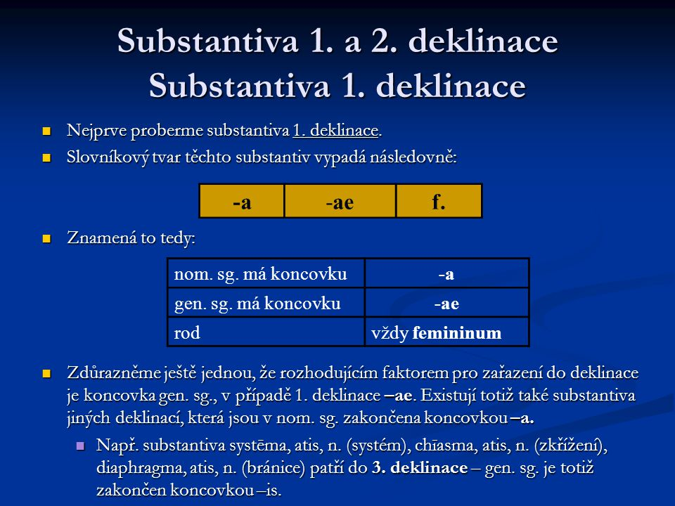 Substantiva 1.a 2. deklinace Substantiva 1. deklinace Nejprve proberme substantiva 1.