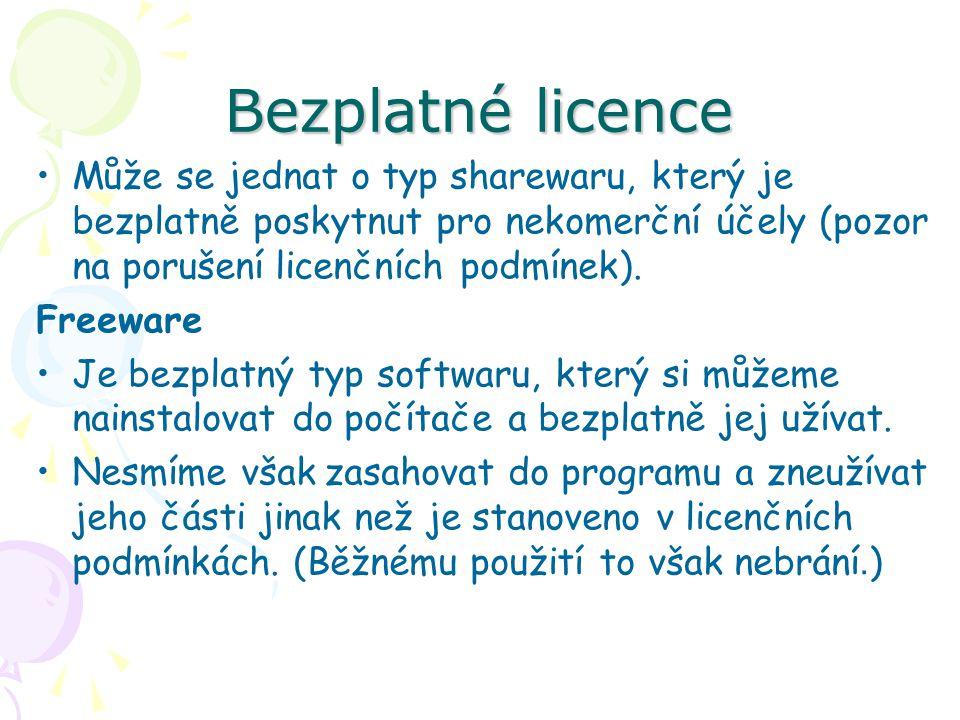 Bezplatné licence Může se jednat o typ sharewaru, který je bezplatně poskytnut pro nekomerční účely (pozor na porušení licenčních podmínek).