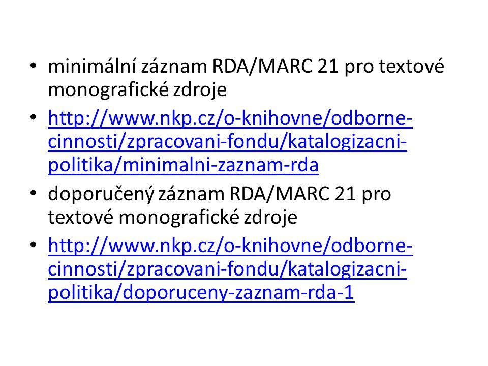 RDA a Souborný katalog ČR záznamy předávané do SK ČR do 31.3.2015 musí být zpracovány zásadně podle AACR2 od 1.4 2015 musí být do SK ČR dodávané nové záznamy (katalogizované de visu) zpracovány podle RDA záznamy z retrokonverze budou až do jejího skončení přijímány v AACR2R; tyto dávky musí být po dohodě zasílány zvlášť a výrazně označeny vzhledem k tomu, že UNIMARC pro RDA nevyhovuje, bude jej SK ČR přijímat pouze po přechodné období, tj.