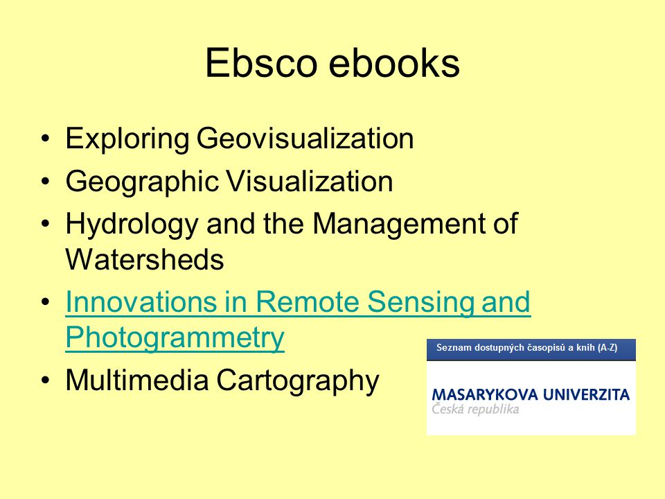 Ebsco ebooks Exploring Geovisualization Geographic Visualization Hydrology and the Management of Watersheds Innovations in Remote Sensing and Photogra