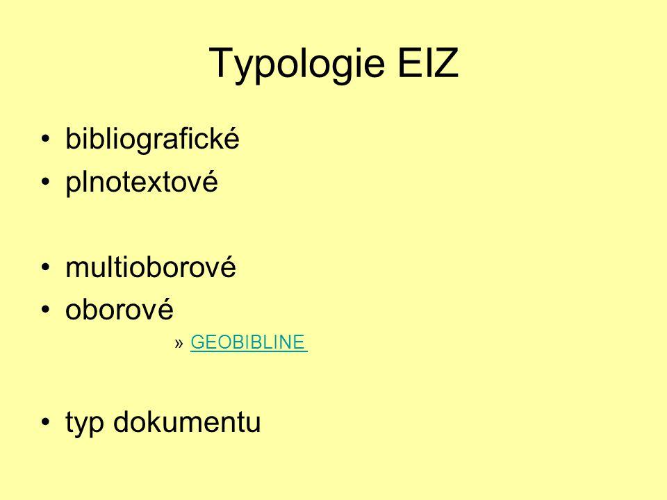 Typologie EIZ bibliografické plnotextové multioborové oborové »GEOBIBLINEGEOBIBLINE typ dokumentu