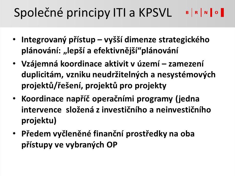 """Společné principy ITI a KPSVL Integrovaný přístup – vyšší dimenze strategického plánování: """"lepší a efektivnější""""plánování Vzájemná koordinace aktivit"""