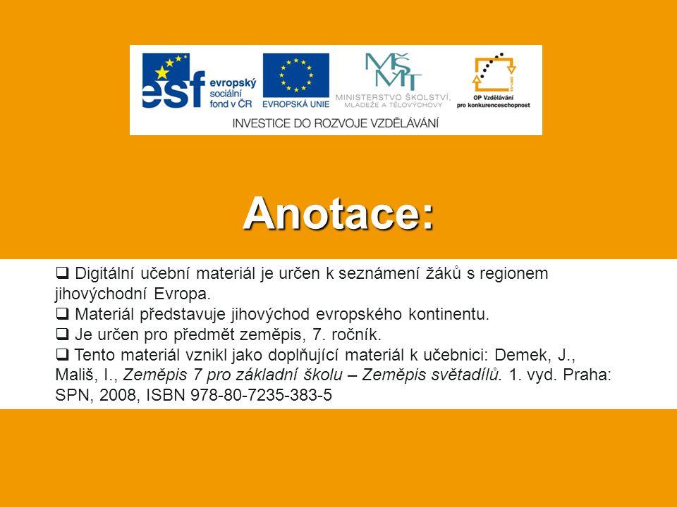 Anotace:  Digitální učební materiál je určen k seznámení žáků s regionem jihovýchodní Evropa.  Materiál představuje jihovýchod evropského kontinentu