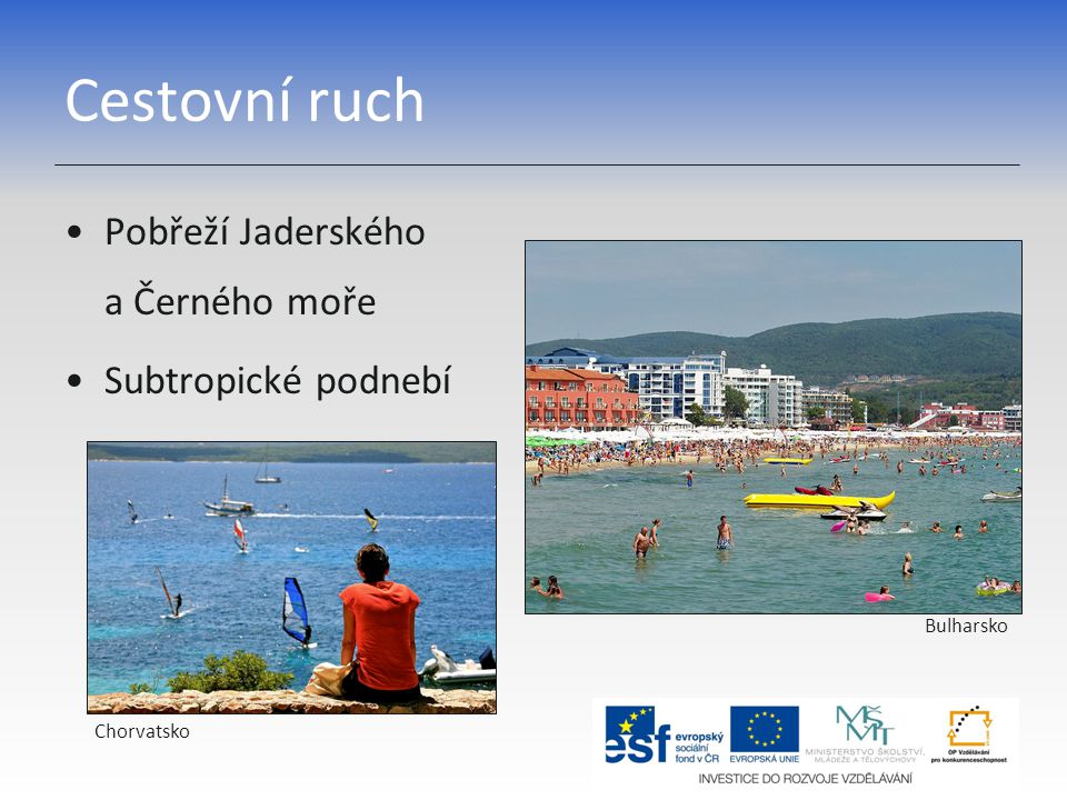 Cestovní ruch Pobřeží Jaderského a Černého moře Subtropické podnebí Chorvatsko Bulharsko