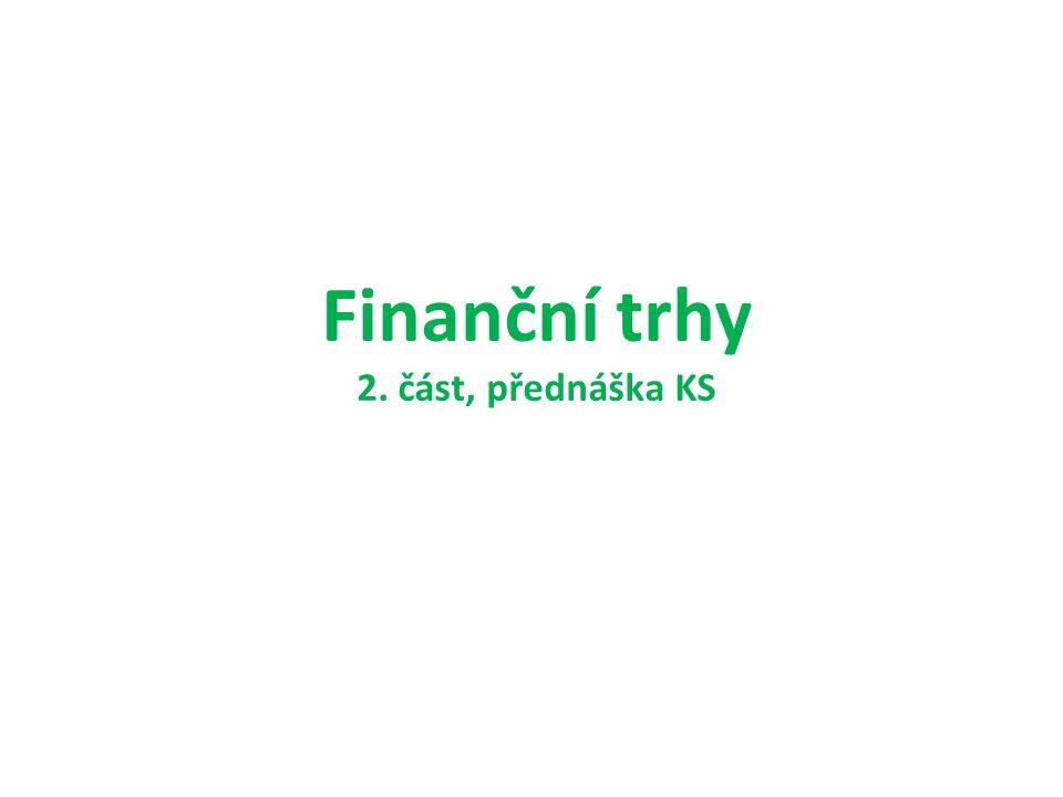 Finanční trhy 2. část, přednáška KS