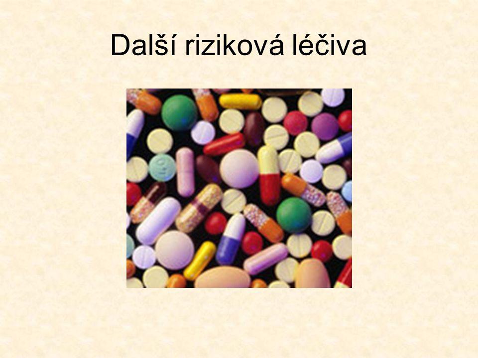 Další riziková léčiva