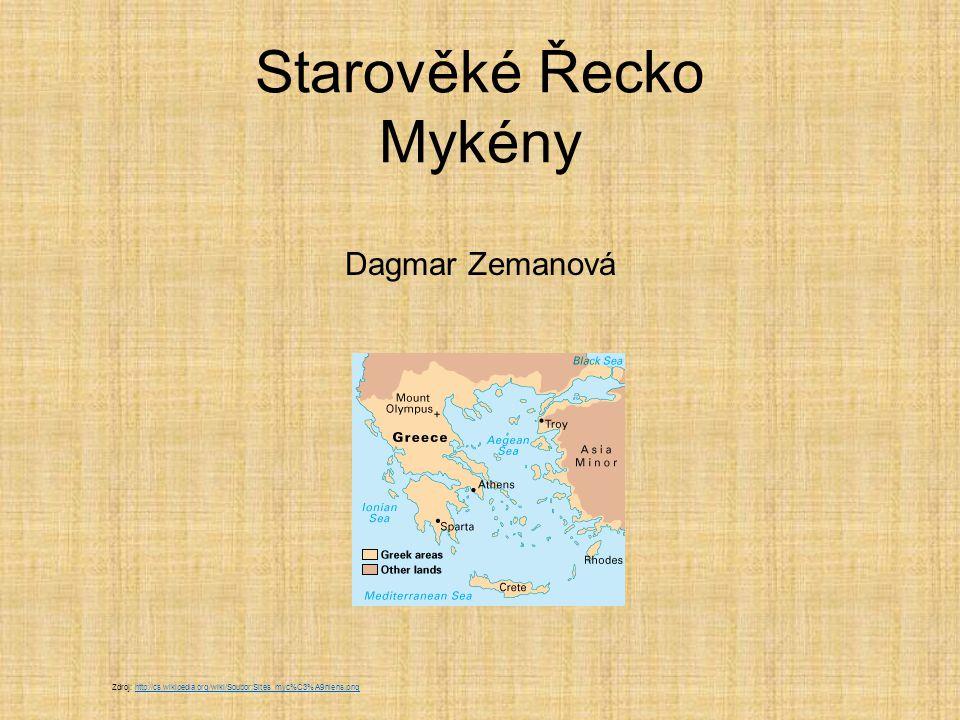 Přehled dějin Řecka  Starověké Řecko Nejstarší civilizace na území Řecka – mykénská 16.-11.BC Homérské období 10.-8.