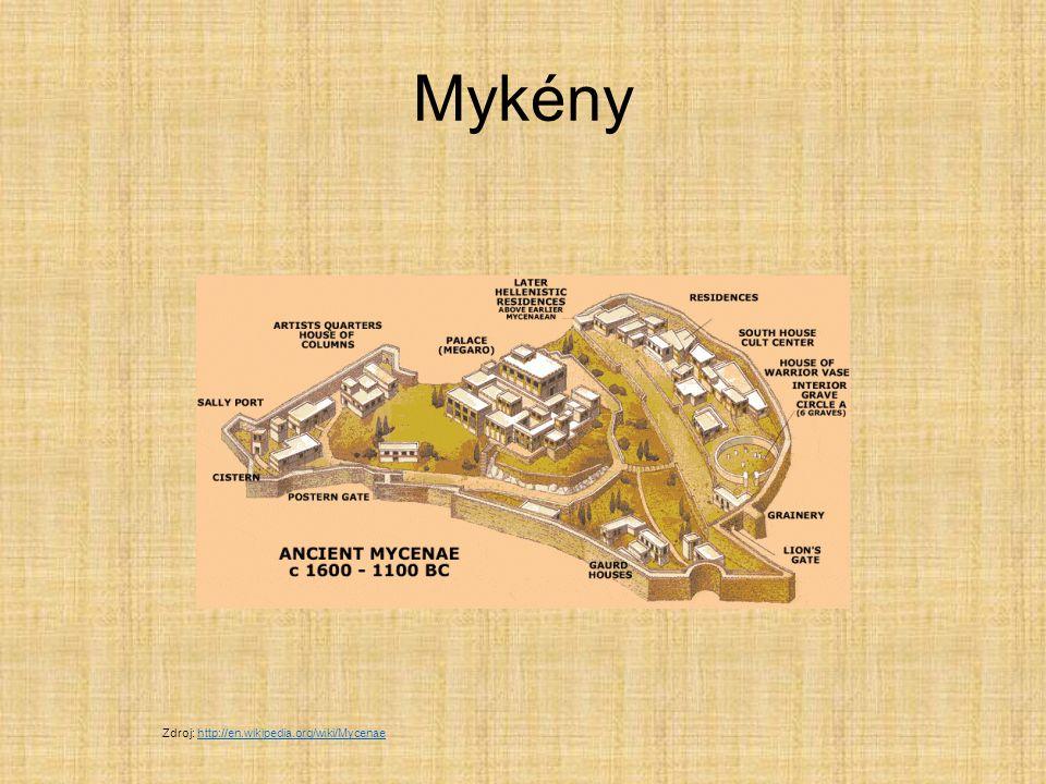 Mykény Zdroj: http://en.wikipedia.org/wiki/Mycenaehttp://en.wikipedia.org/wiki/Mycenae