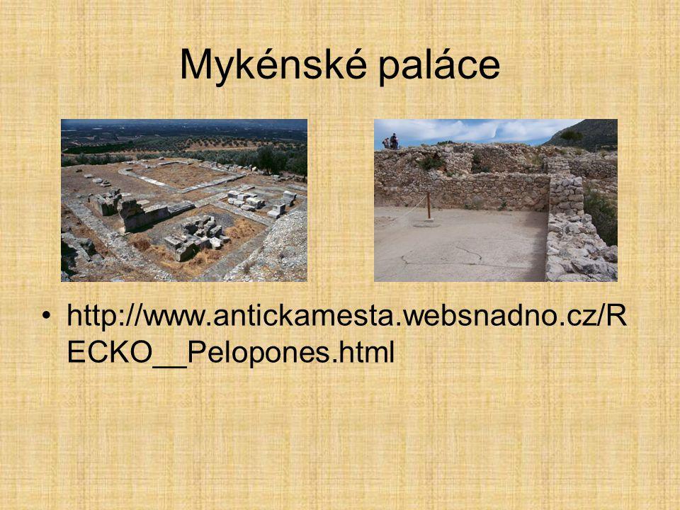 Tiryns Zdroj: http://en.wikipedia.org/wiki/Mycenaehttp://en.wikipedia.org/wiki/Mycenae