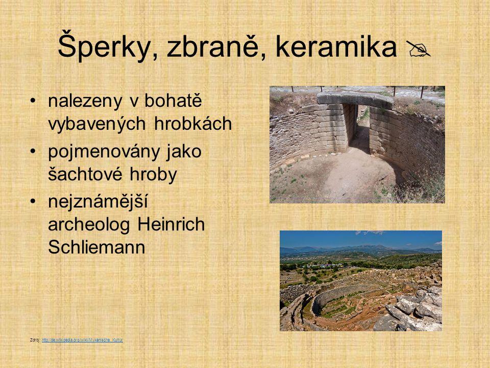 Heinrich Schliemann 1822 – 1890 jeden z nejznámějších archeologů světa  pocházel z chudé rodiny, ale vypracoval se svou pílí, ctižádostí a schopnostmi na bohatého obchodníka nakonec se vzdal podnikání a život zasvětil hledání antických památek nalezl pozůstatky bájné Tróji  Zdroj: http://commons.wikimedia.org/wiki/File:Prof._H._Schliemann.jpg?uselang=cshttp://commons.wikimedia.org/wiki/File:Prof._H._Schliemann.jpg?uselang=cs