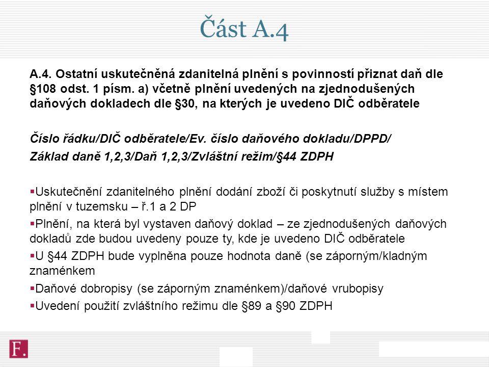 Část A.4 A.4. Ostatní uskutečněná zdanitelná plnění s povinností přiznat daň dle §108 odst. 1 písm. a) včetně plnění uvedených na zjednodušených daňov
