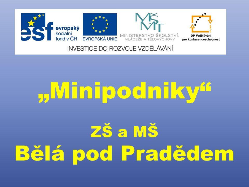 """""""Minipodniky"""" ZŠ a MŠ Bělá pod Pradědem"""