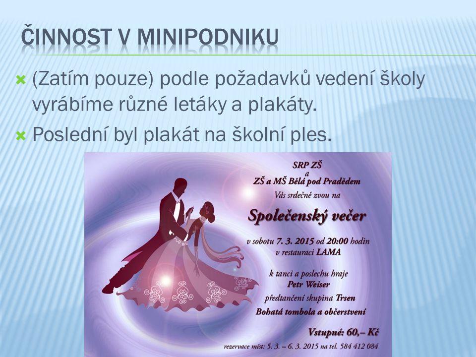 (Zatím pouze) podle požadavků vedení školy vyrábíme různé letáky a plakáty.  Poslední byl plakát na školní ples.
