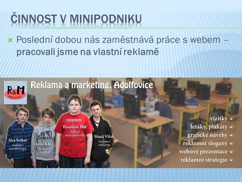  Poslední dobou nás zaměstnává práce s webem – pracovali jsme na vlastní reklamě