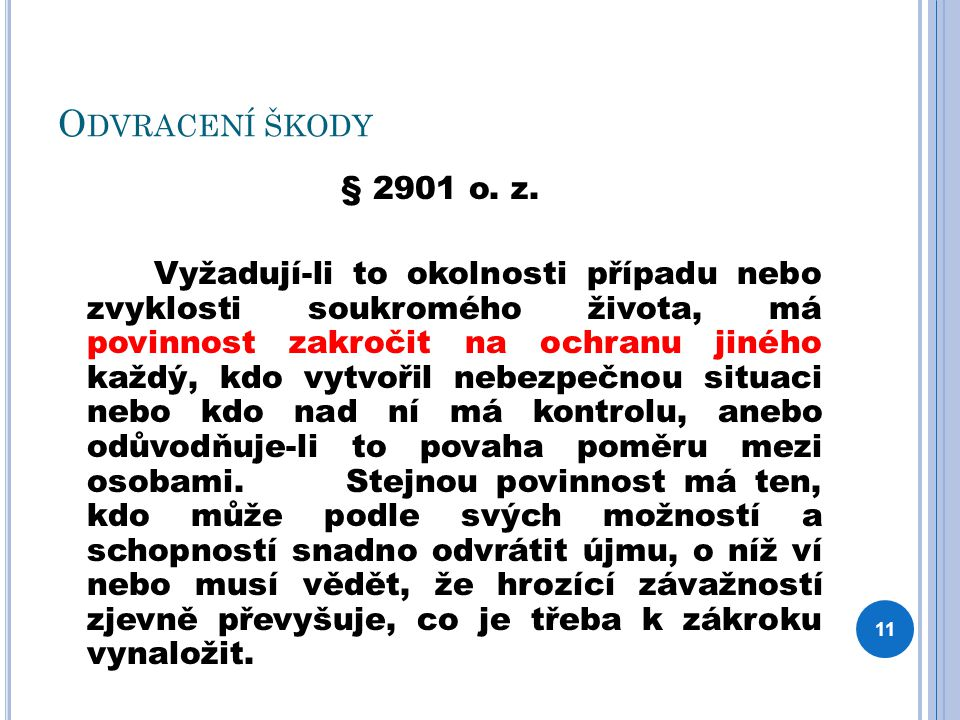 O DVRACENÍ ŠKODY § 2901 o. z.
