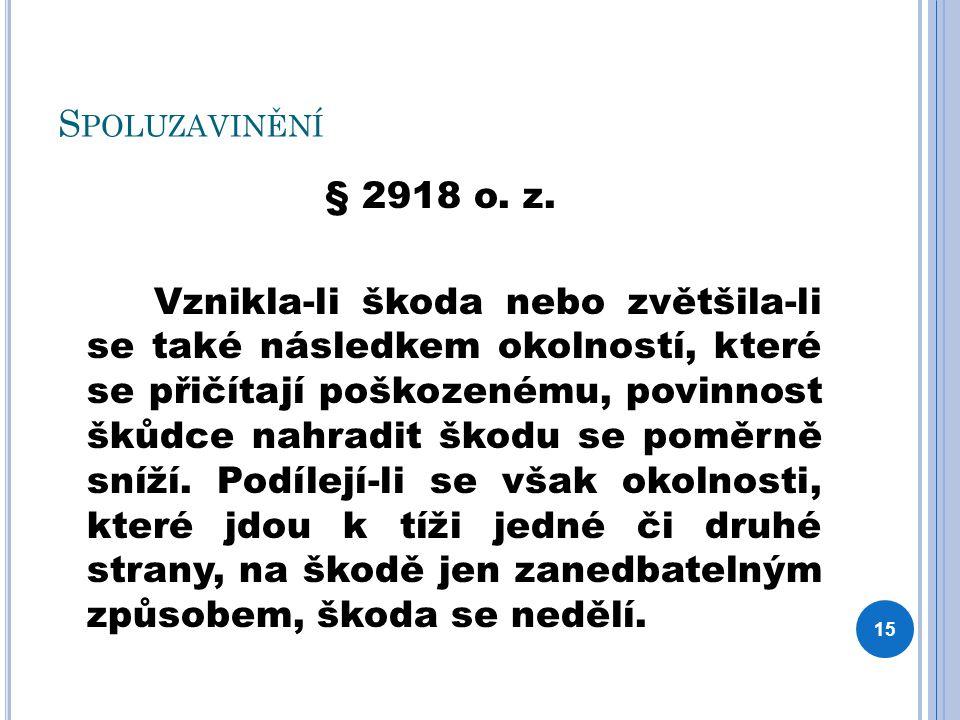 S POLUZAVINĚNÍ § 2918 o. z.