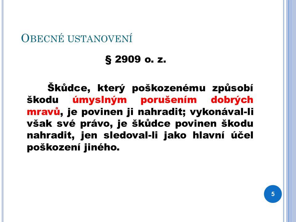 O BECNÉ USTANOVENÍ § 2909 o. z.