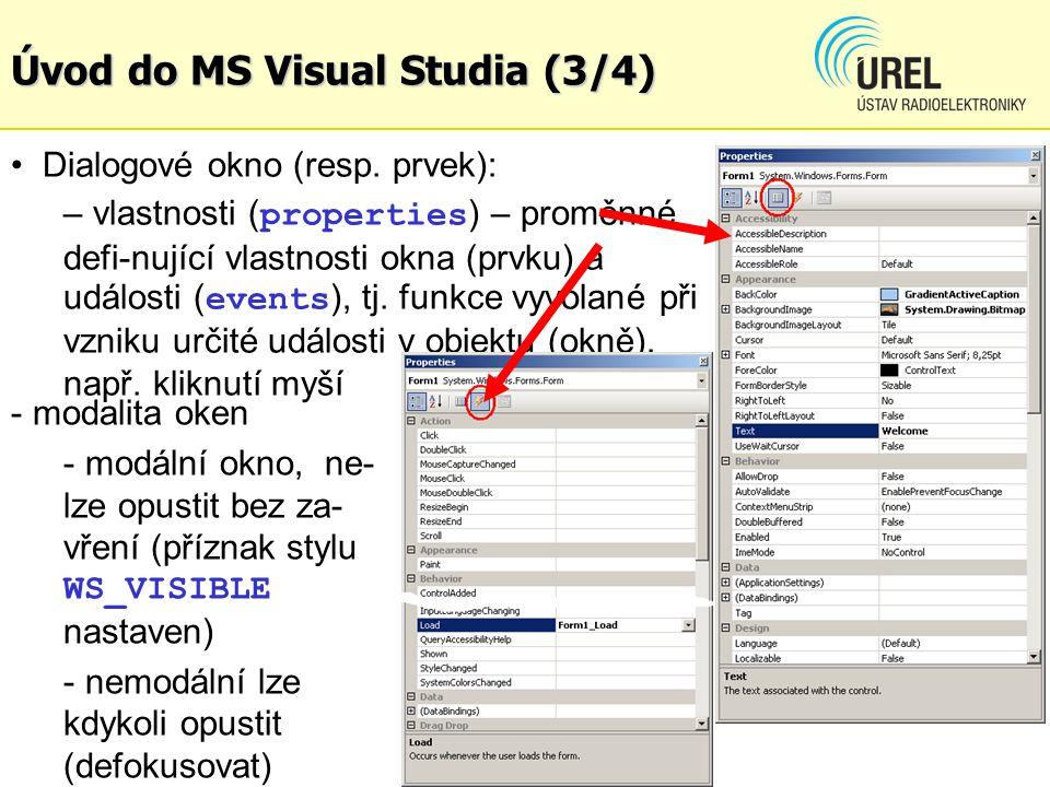 Úvod do MS Visual Studia (4/4) Základní typy Win aplikací: – využívající MFC (Microsoft Foundation Class Library) SDI (Single-document interface) – aplikace, kdy se pracuje pouze s jedním dokumentem MDI (Multiple-document interface) – aplikace, kdy se pracuje s více dokumenty současně (např.