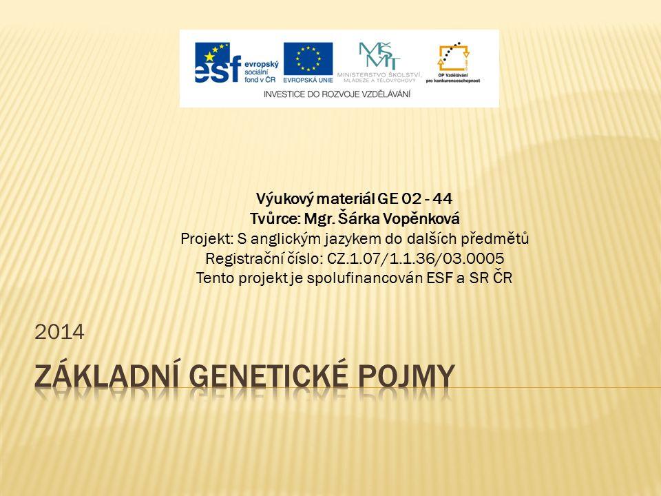 2014 Výukový materiál GE 02 - 44 Tvůrce: Mgr.
