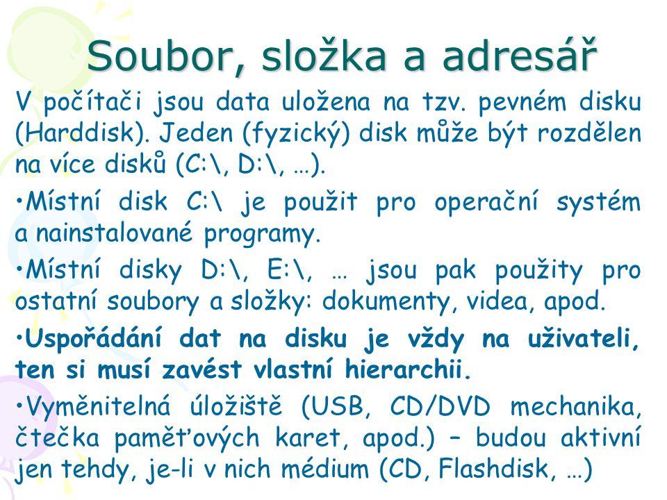 Soubor, složka a adresář V počítači jsou data uložena na tzv.