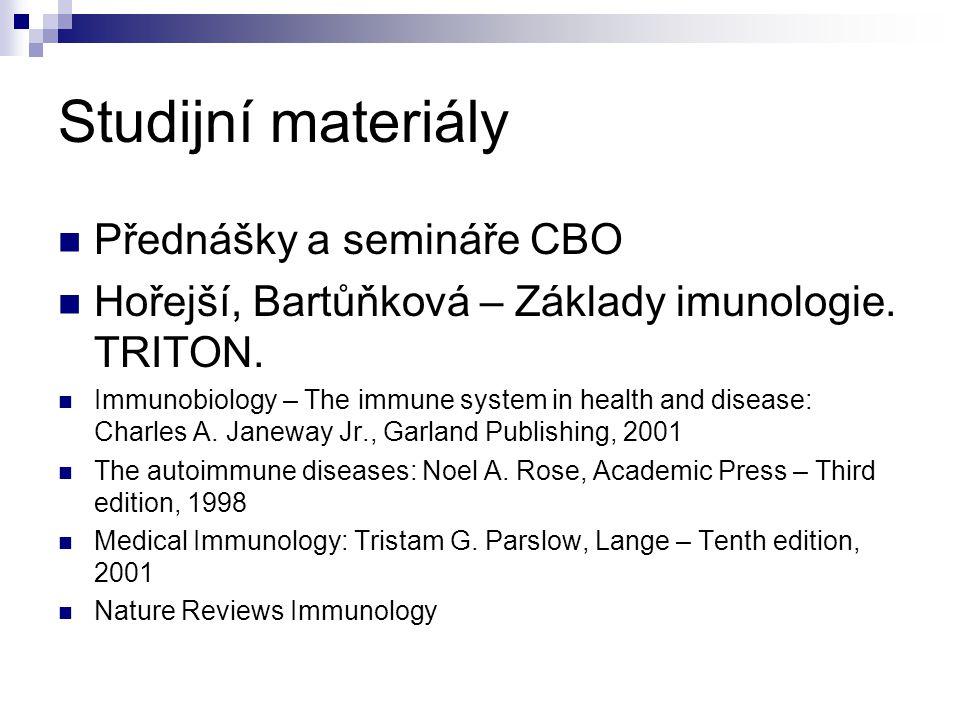 Studijní materiály Přednášky a semináře CBO Hořejší, Bartůňková – Základy imunologie. TRITON. Immunobiology – The immune system in health and disease: