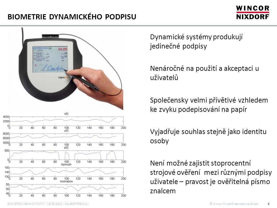 © Wincor Nixdorf International GmbH BIOMETRIE DYNAMICKÉHO PODPISU Dynamické systémy produkují jedinečné podpisy Nenáročné na použití a akceptaci u uži