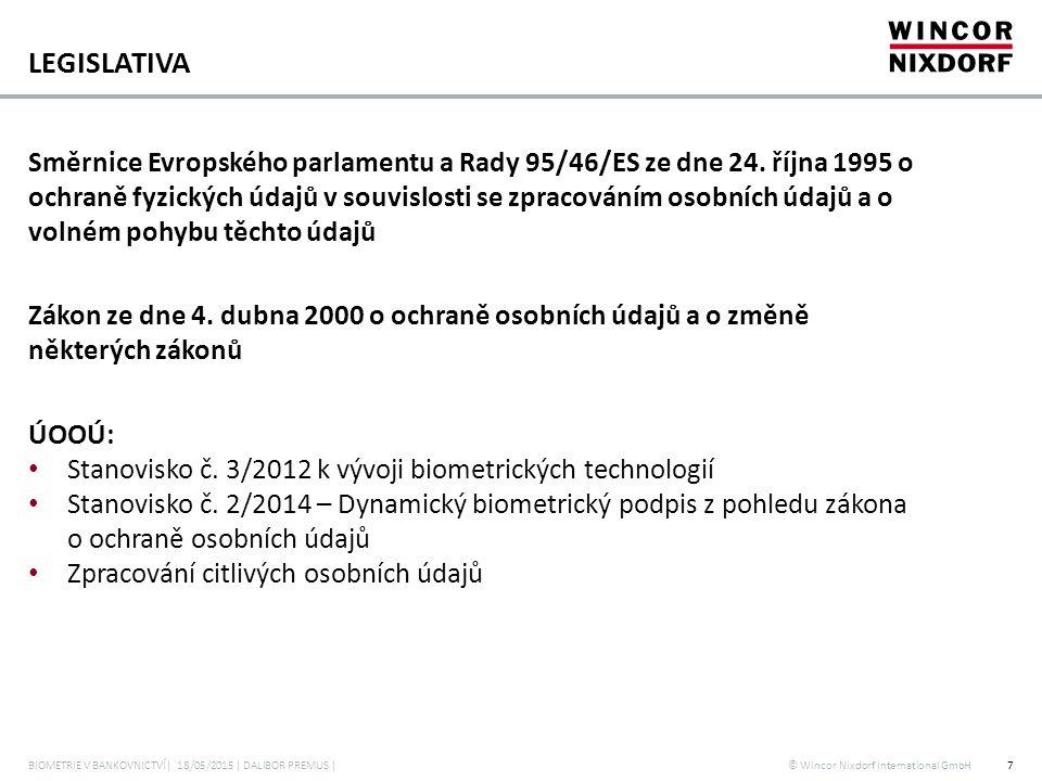 © Wincor Nixdorf International GmbH LEGISLATIVA Směrnice Evropského parlamentu a Rady 95/46/ES ze dne 24. října 1995 o ochraně fyzických údajů v souvi