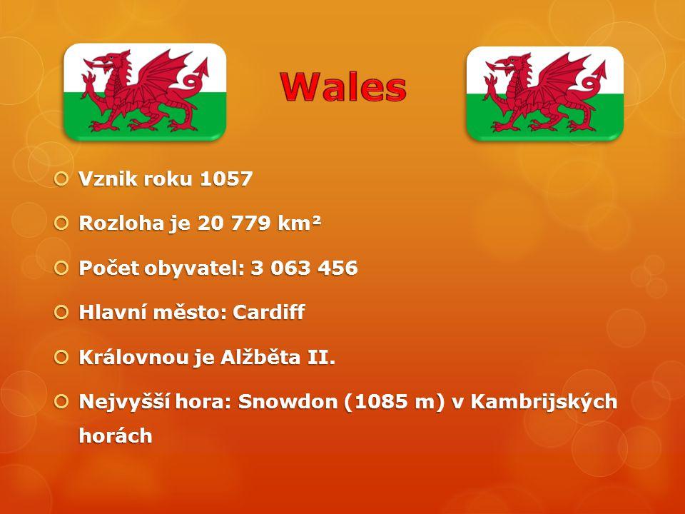  Vznik roku 1057  Rozloha je 20 779 km²  Počet obyvatel: 3 063 456  Hlavní město: Cardiff  Královnou je Alžběta II.  Nejvyšší hora: Snowdon (108