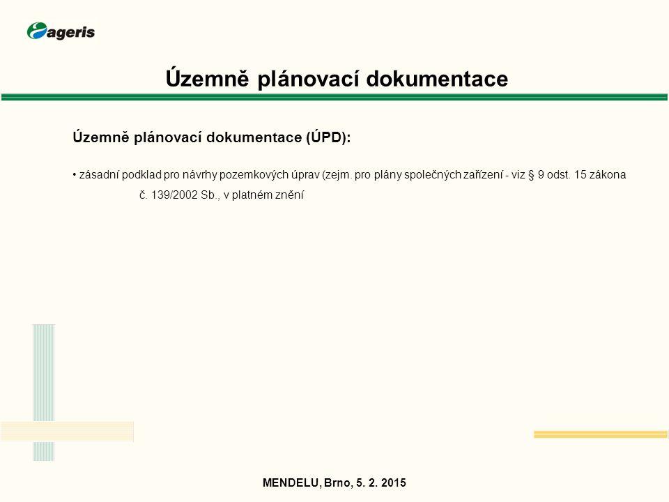Územně plánovací dokumentace Územně plánovací dokumentace (ÚPD): zásadní podklad pro návrhy pozemkových úprav (zejm. pro plány společných zařízení - v