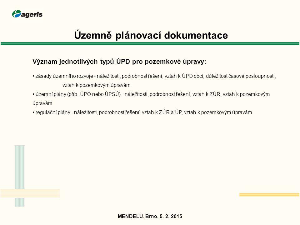 Územně plánovací dokumentace Analýza řešení platné ÚPD ve vztahu k pozemkových úpravám: rozbor všech relevantních ploch a koridorů ÚPD zasahujících do upravovaného území a stanovených podmínek pro jejich využití - vztah k řešení PSZ, vztah k obvodu PÚ MENDELU, Brno, 5.