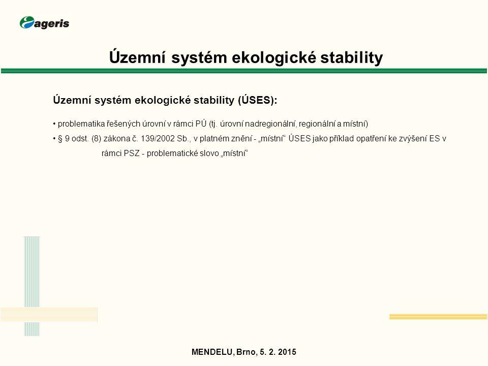 Územní systém ekologické stability Územní systém ekologické stability (ÚSES): problematika řešených úrovní v rámci PÚ (tj. úrovní nadregionální, regio