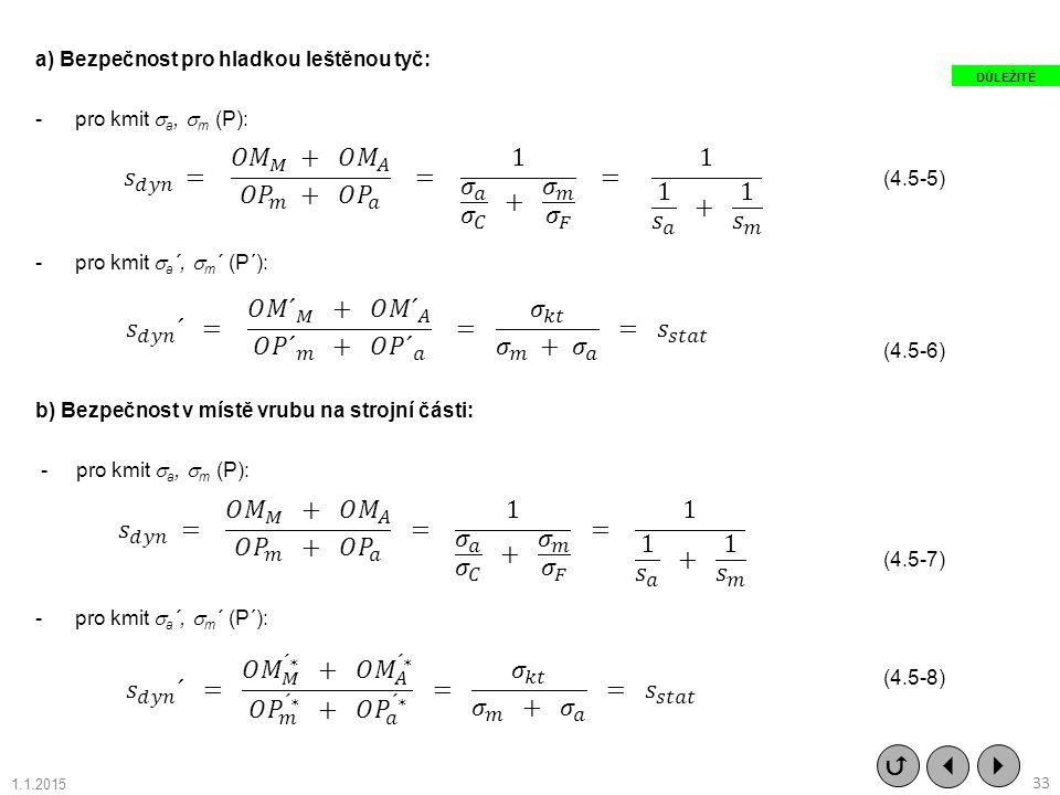 a) Bezpečnost pro hladkou leštěnou tyč: -pro kmit  a,  m (P): (4.5-5) -pro kmit  a ´,  m ´ (P´): (4.5-6) b) Bezpečnost v místě vrubu na strojní čá