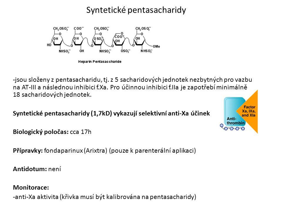 Syntetické pentasacharidy -jsou složeny z pentasacharidu, tj. z 5 sacharidových jednotek nezbytných pro vazbu na AT-III a následnou inhibici f.Xa. Pro