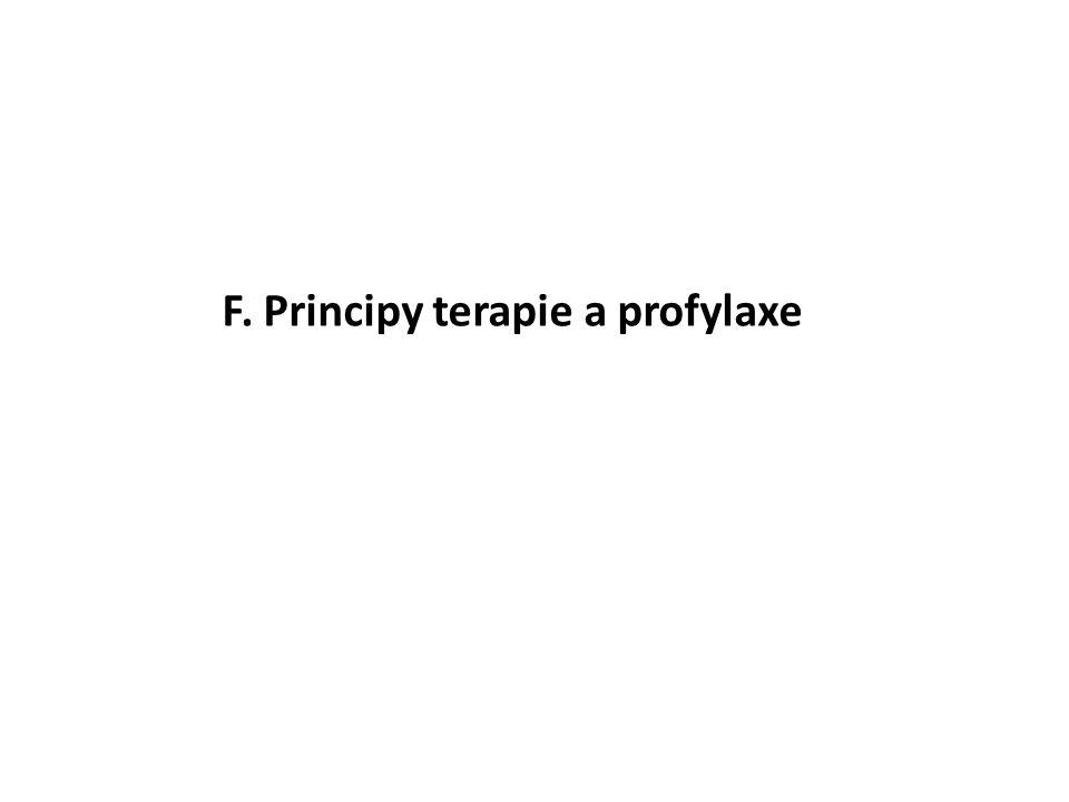 F. Principy terapie a profylaxe
