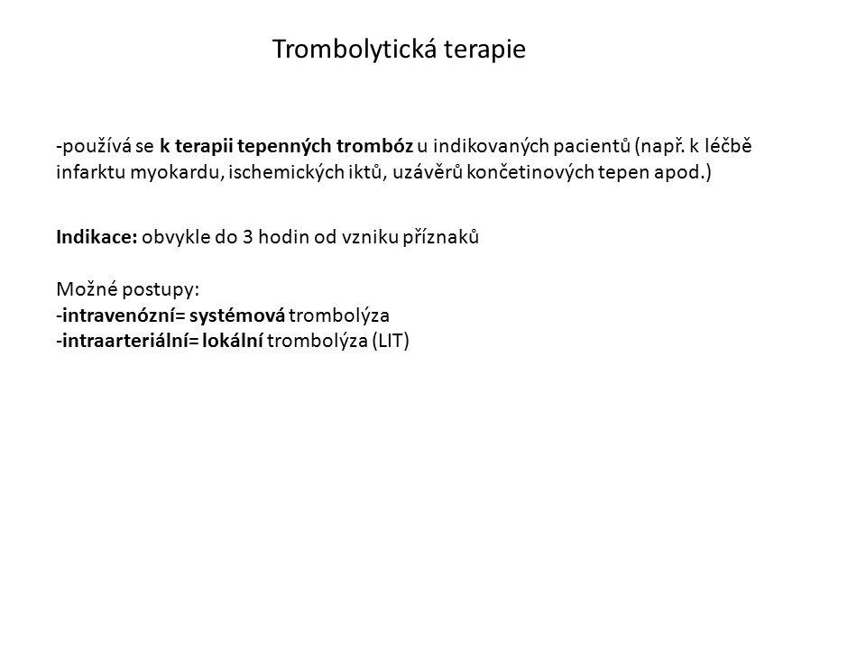 Indikace: obvykle do 3 hodin od vzniku příznaků Možné postupy: -intravenózní= systémová trombolýza -intraarteriální= lokální trombolýza (LIT) Tromboly