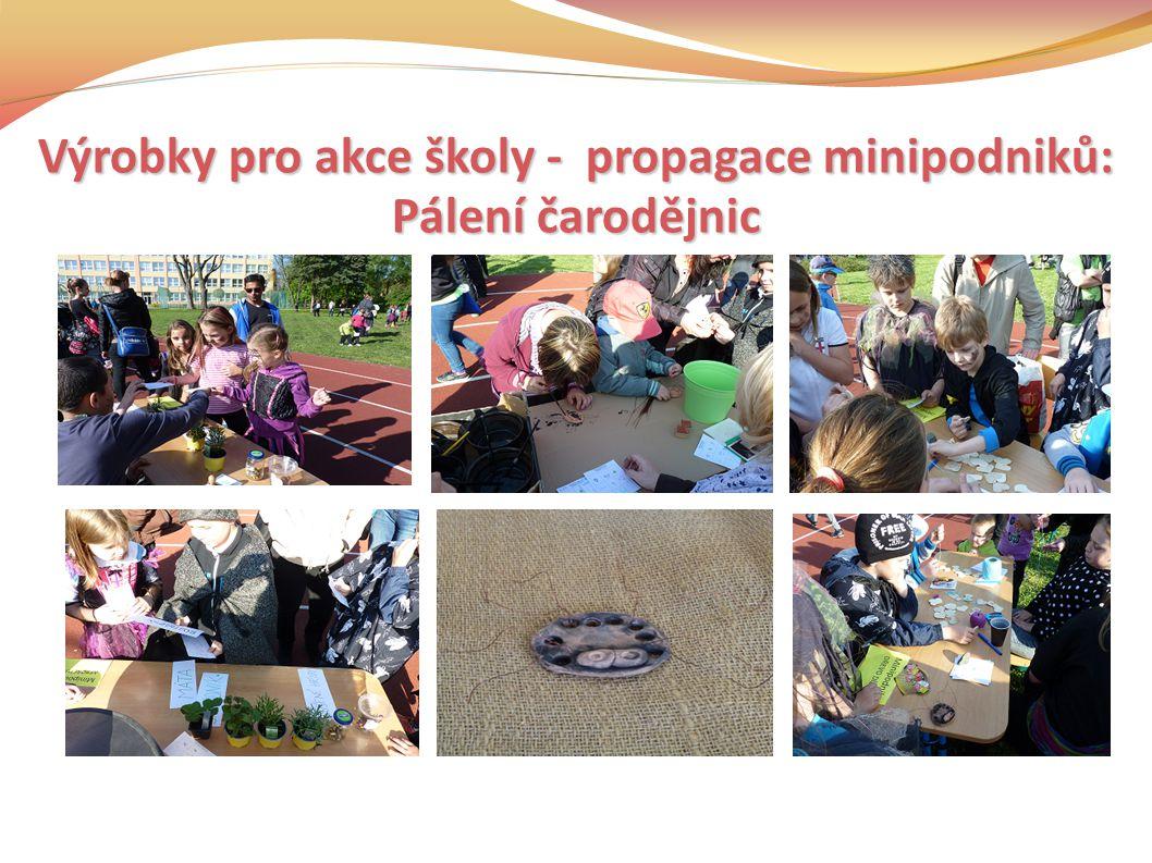 Výrobky pro akce školy - propagace minipodniků: Pálení čarodějnic