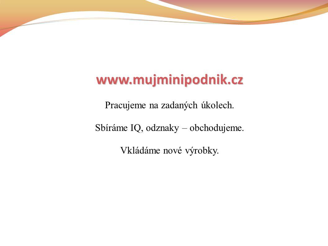 www.mujminipodnik.cz Pracujeme na zadaných úkolech.