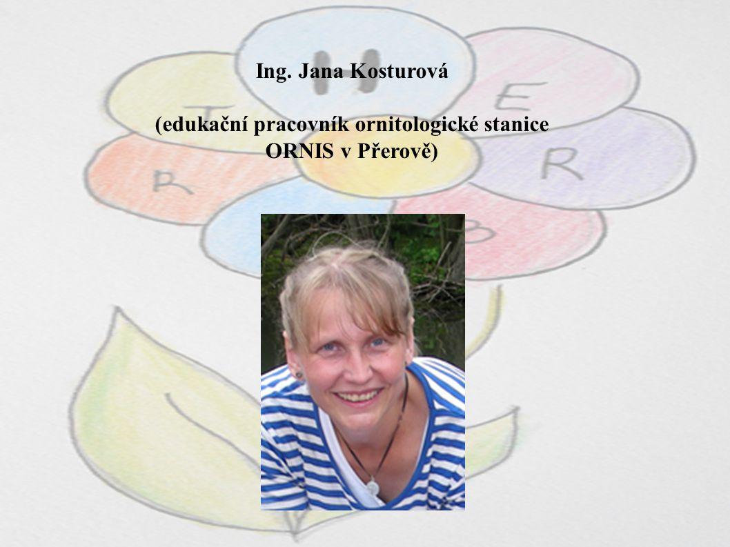 Ing. Jana Kosturová (edukační pracovník ornitologické stanice ORNIS v Přerově)