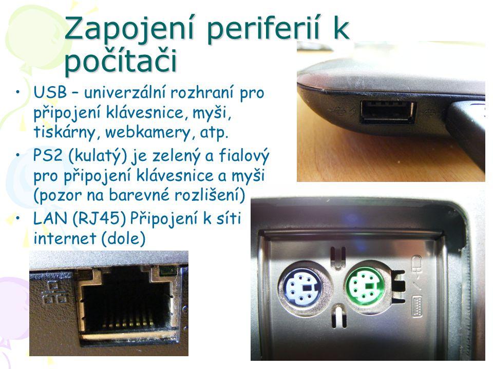 Zapojení periferií k počítači USB – univerzální rozhraní pro připojení klávesnice, myši, tiskárny, webkamery, atp.